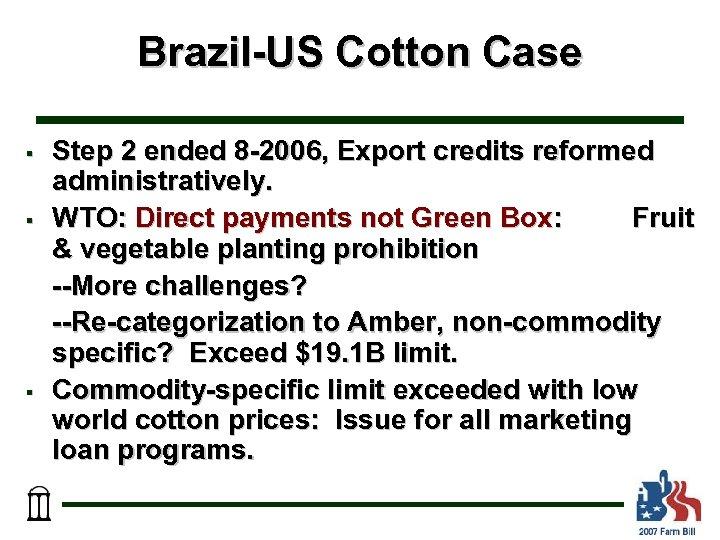 Brazil-US Cotton Case § § § Step 2 ended 8 -2006, Export credits reformed