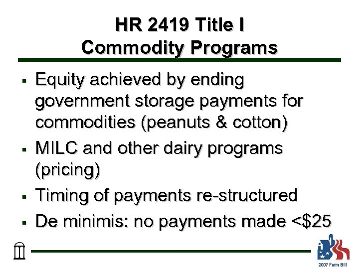 HR 2419 Title I Commodity Programs § § Equity achieved by ending government storage