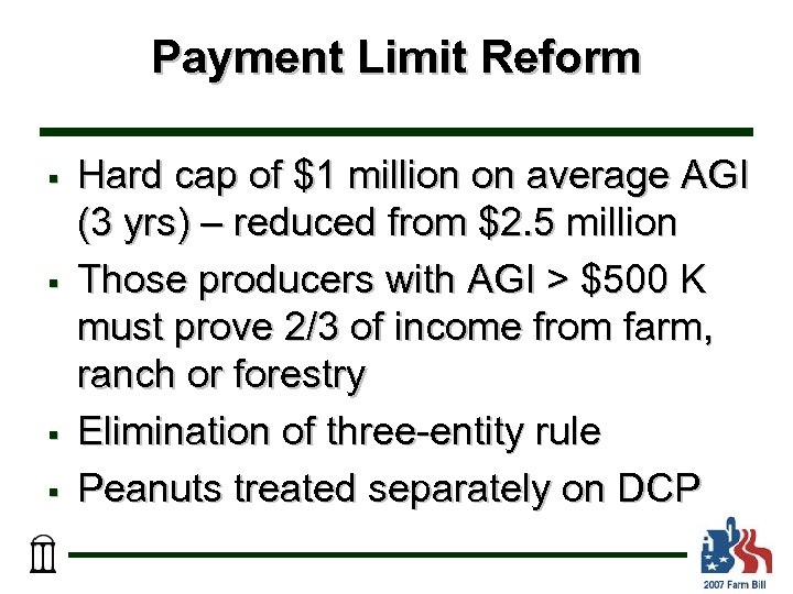 Payment Limit Reform § § Hard cap of $1 million on average AGI (3