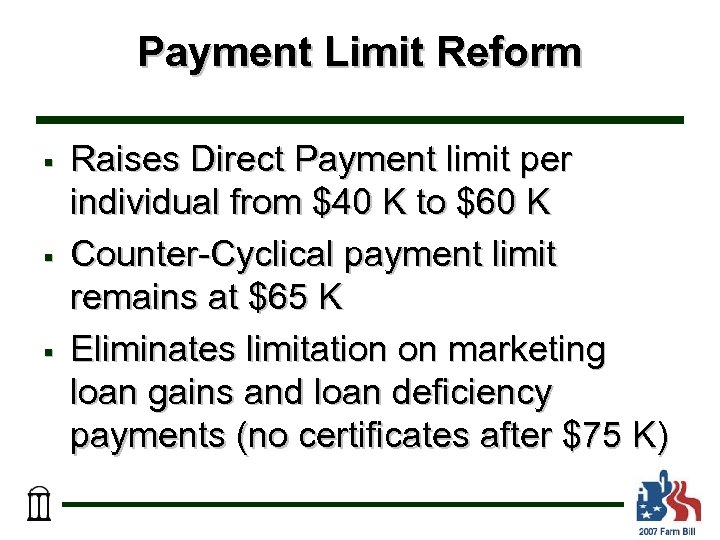 Payment Limit Reform § § § Raises Direct Payment limit per individual from $40