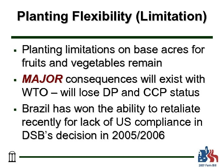 Planting Flexibility (Limitation) § § § Planting limitations on base acres for fruits and