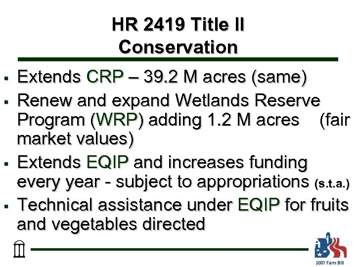 HR 2419 Title II Conservation § § Extends CRP – 39. 2 M acres