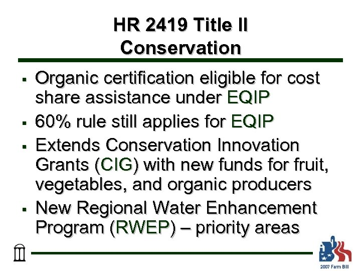 HR 2419 Title II Conservation § § Organic certification eligible for cost share assistance