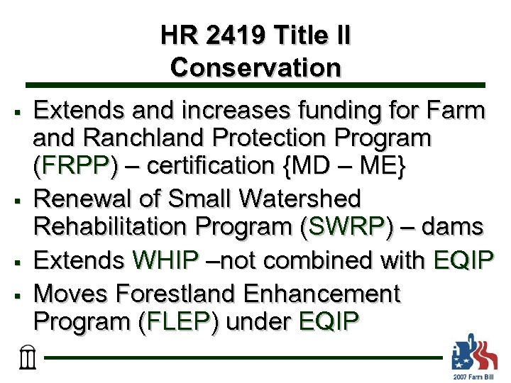 HR 2419 Title II Conservation § § Extends and increases funding for Farm and