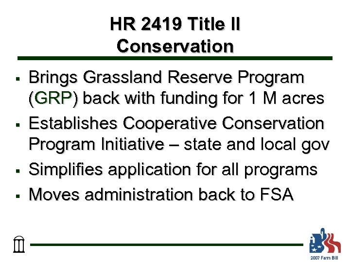 HR 2419 Title II Conservation § § Brings Grassland Reserve Program (GRP) back with