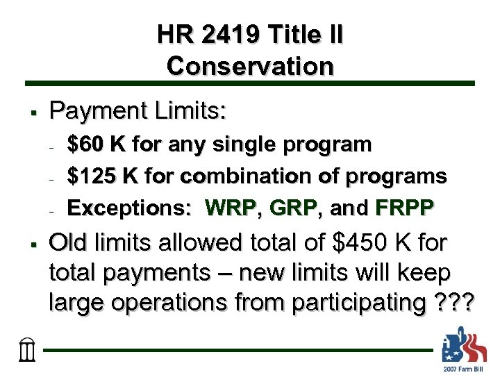 HR 2419 Title II Conservation § Payment Limits: - § $60 K for any