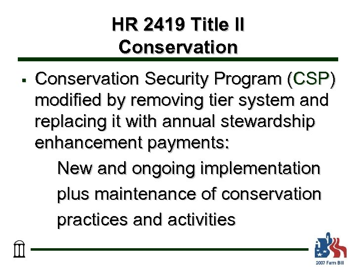HR 2419 Title II Conservation § Conservation Security Program (CSP) modified by removing tier