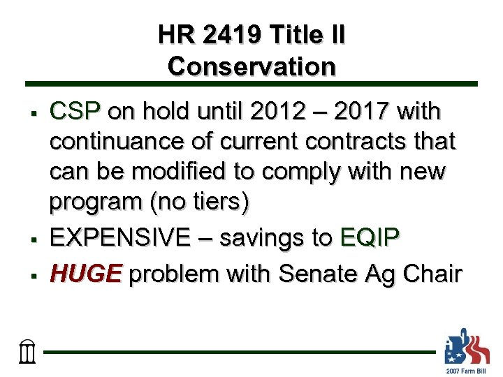 HR 2419 Title II Conservation § § § CSP on hold until 2012 –