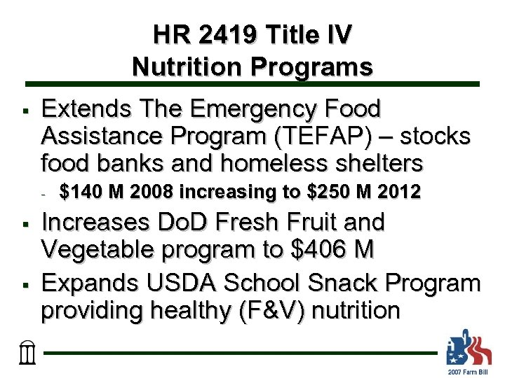 HR 2419 Title IV Nutrition Programs § Extends The Emergency Food Assistance Program (TEFAP)