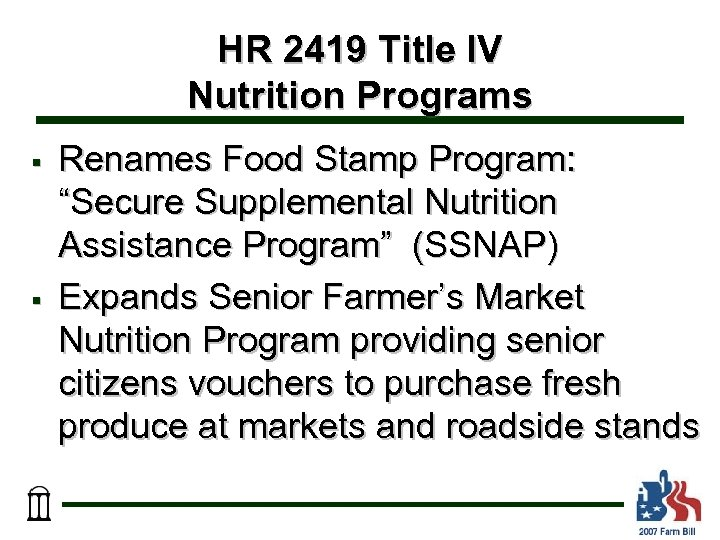 "HR 2419 Title IV Nutrition Programs § § Renames Food Stamp Program: ""Secure Supplemental"