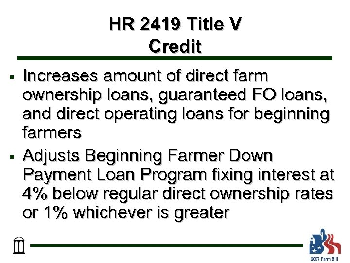 HR 2419 Title V Credit § § Increases amount of direct farm ownership loans,
