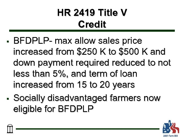 HR 2419 Title V Credit § § BFDPLP- max allow sales price increased from