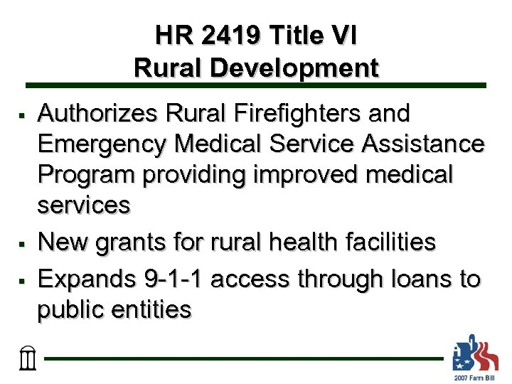 HR 2419 Title VI Rural Development § § § Authorizes Rural Firefighters and Emergency