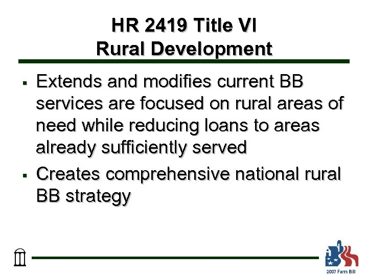 HR 2419 Title VI Rural Development § § Extends and modifies current BB services