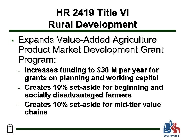 HR 2419 Title VI Rural Development § Expands Value-Added Agriculture Product Market Development Grant