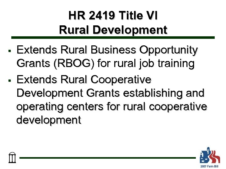 HR 2419 Title VI Rural Development § § Extends Rural Business Opportunity Grants (RBOG)