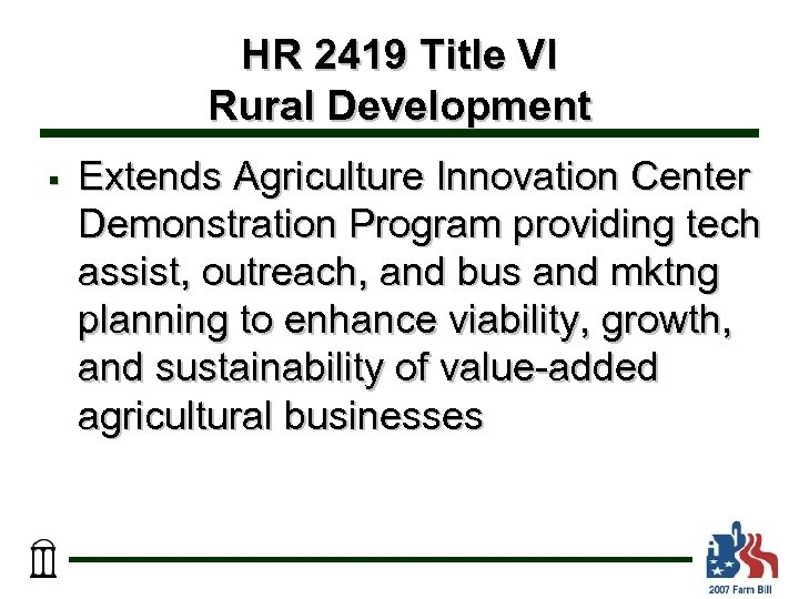 HR 2419 Title VI Rural Development § Extends Agriculture Innovation Center Demonstration Program providing