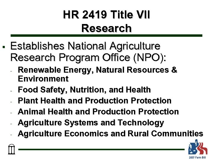 HR 2419 Title VII Research § Establishes National Agriculture Research Program Office (NPO): -