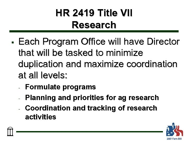 HR 2419 Title VII Research § Each Program Office will have Director that will