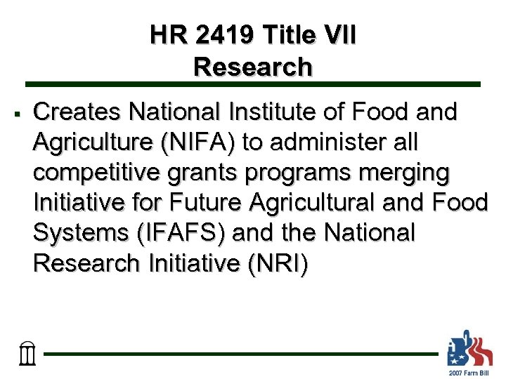 HR 2419 Title VII Research § Creates National Institute of Food and Agriculture (NIFA)