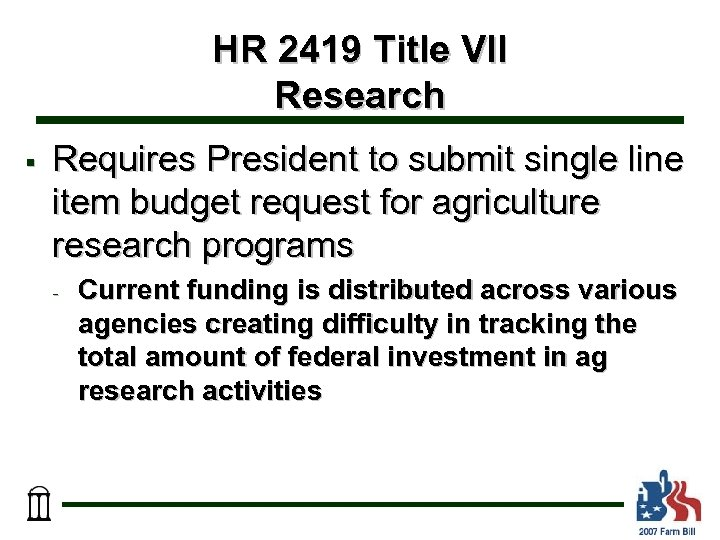 HR 2419 Title VII Research § Requires President to submit single line item budget
