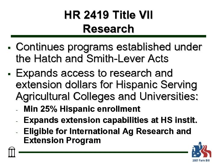 HR 2419 Title VII Research § § Continues programs established under the Hatch and