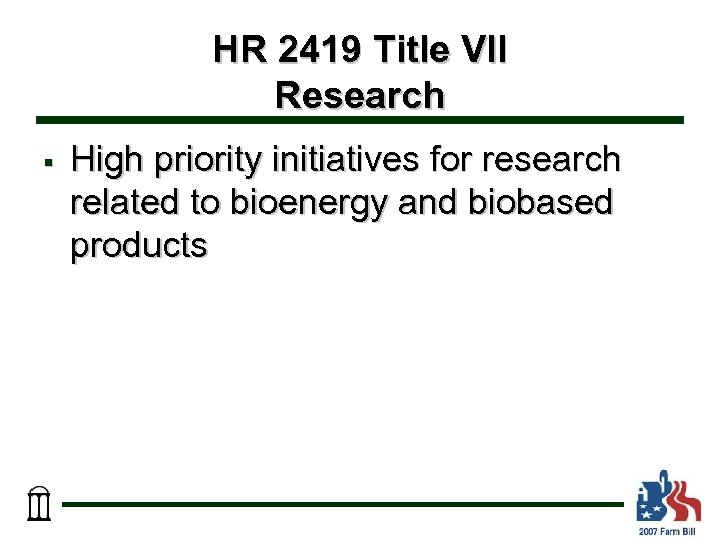 HR 2419 Title VII Research § High priority initiatives for research related to bioenergy