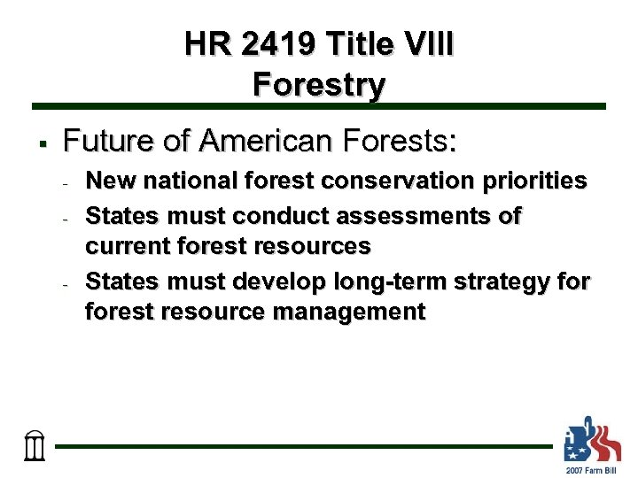 HR 2419 Title VIII Forestry § Future of American Forests: - - New national