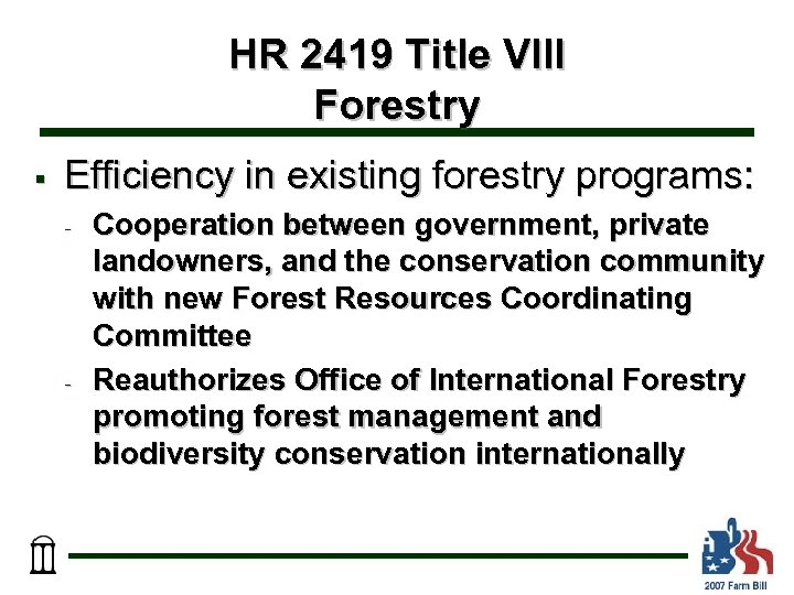 HR 2419 Title VIII Forestry § Efficiency in existing forestry programs: - - Cooperation
