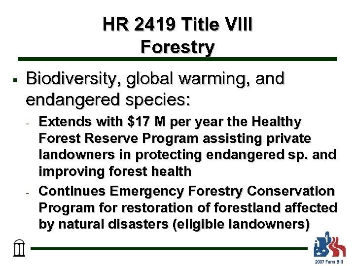 HR 2419 Title VIII Forestry § Biodiversity, global warming, and endangered species: - -
