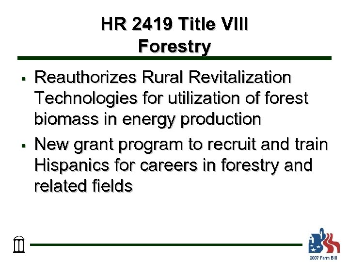 HR 2419 Title VIII Forestry § § Reauthorizes Rural Revitalization Technologies for utilization of