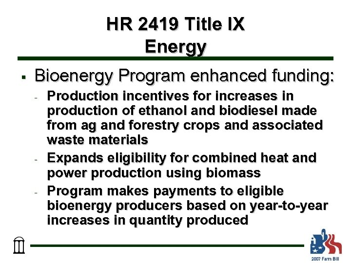 HR 2419 Title IX Energy § Bioenergy Program enhanced funding: - - - Production