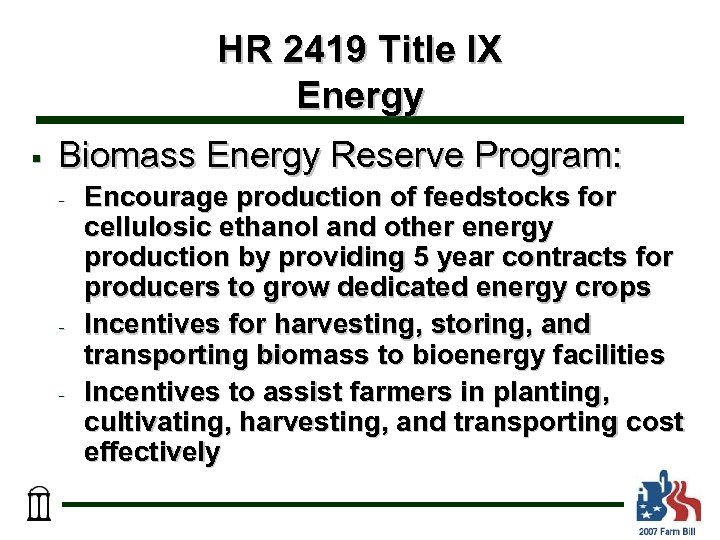 HR 2419 Title IX Energy § Biomass Energy Reserve Program: - - - Encourage