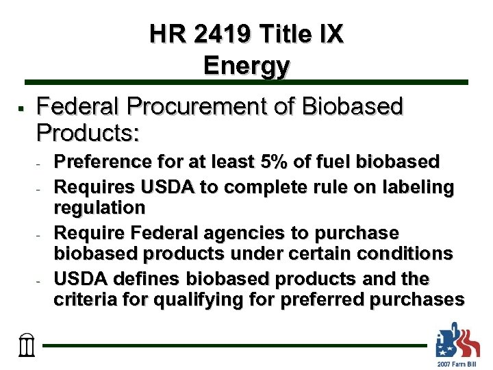 HR 2419 Title IX Energy § Federal Procurement of Biobased Products: - - -