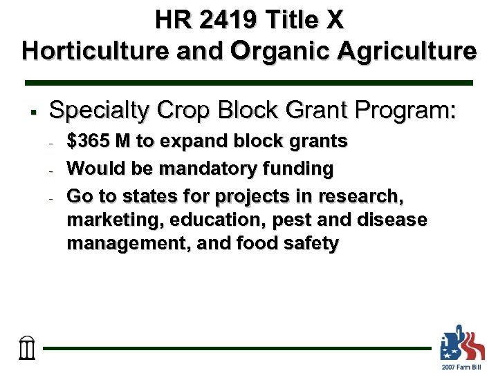 HR 2419 Title X Horticulture and Organic Agriculture § Specialty Crop Block Grant Program: