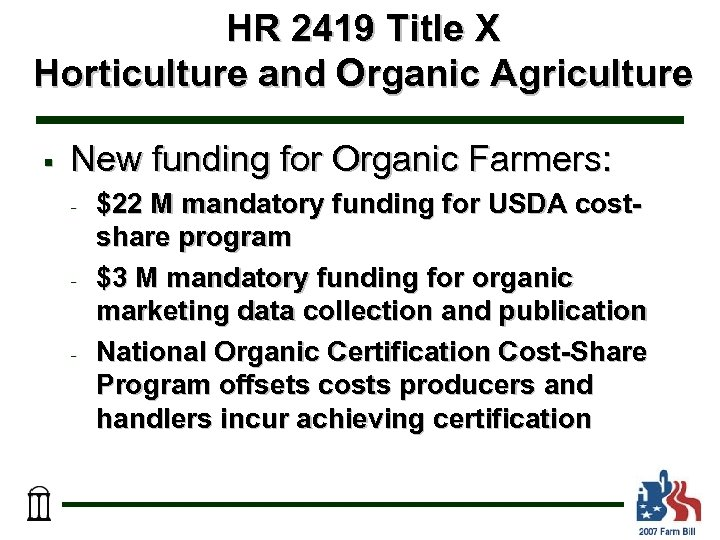 HR 2419 Title X Horticulture and Organic Agriculture § New funding for Organic Farmers: