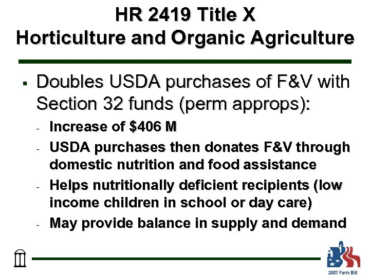 HR 2419 Title X Horticulture and Organic Agriculture § Doubles USDA purchases of F&V