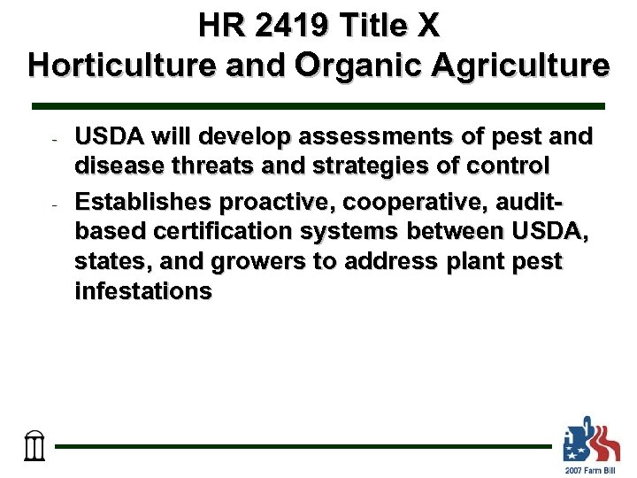 HR 2419 Title X Horticulture and Organic Agriculture - - USDA will develop assessments