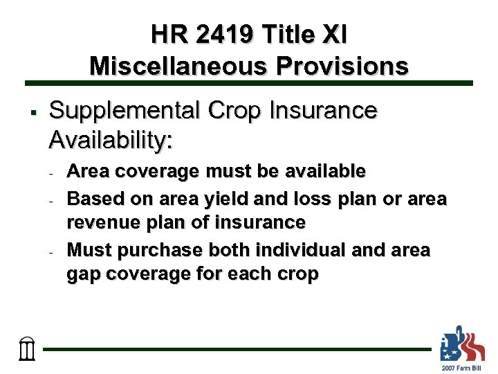 HR 2419 Title XI Miscellaneous Provisions § Supplemental Crop Insurance Availability: - - Area