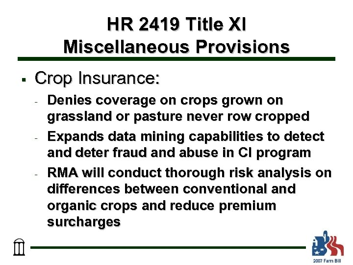 HR 2419 Title XI Miscellaneous Provisions § Crop Insurance: - - - Denies coverage