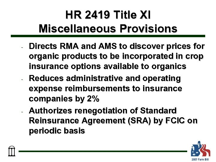 HR 2419 Title XI Miscellaneous Provisions - - - Directs RMA and AMS to