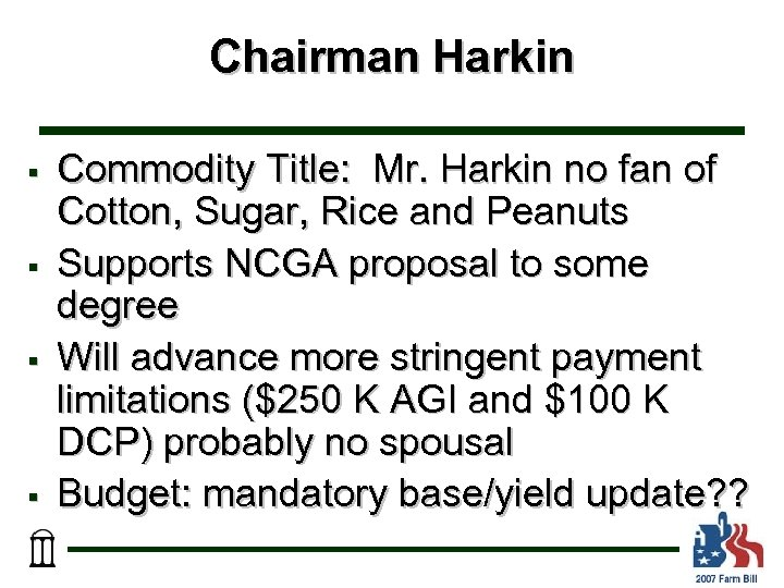 Chairman Harkin § § Commodity Title: Mr. Harkin no fan of Cotton, Sugar, Rice
