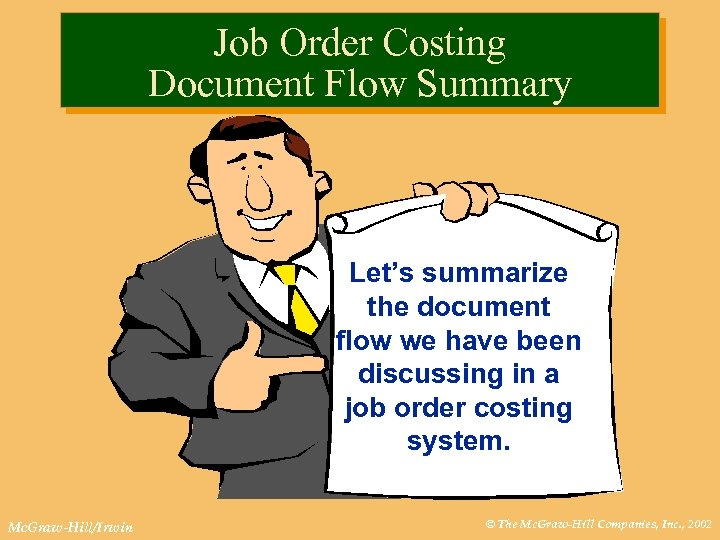 Job Order Costing Document Flow Summary Let's summarize the document flow we have been
