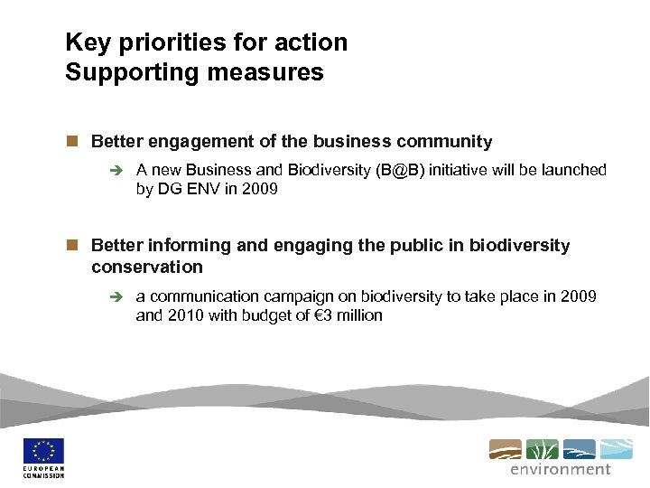 Key priorities for action Supporting measures n Better engagement of the business community è