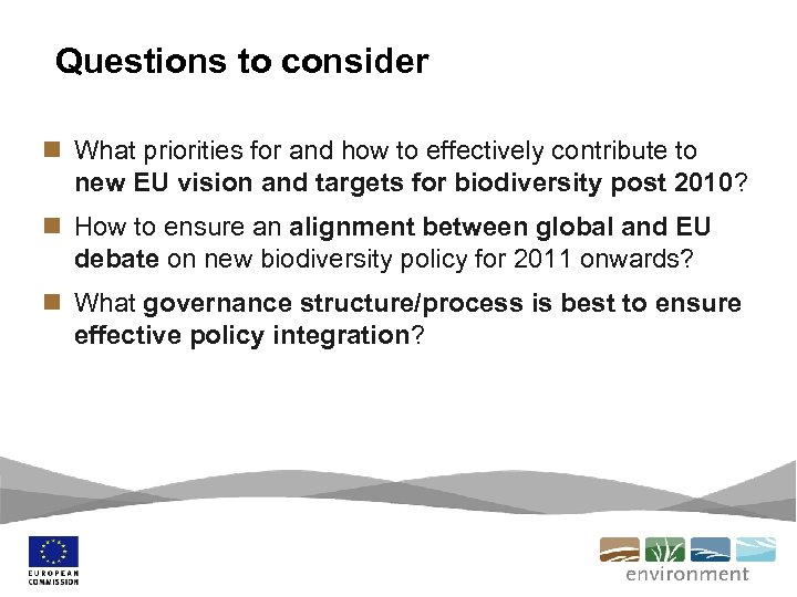 Questions to consider n What priorities for and how to effectively contribute to new