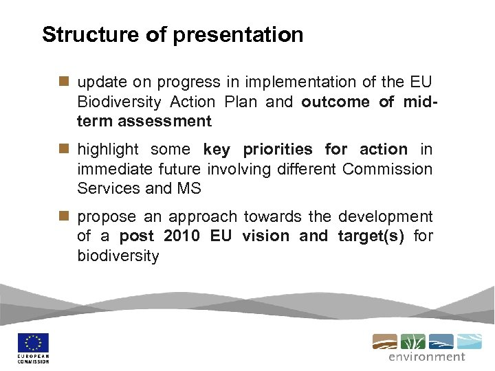 Structure of presentation n update on progress in implementation of the EU Biodiversity Action