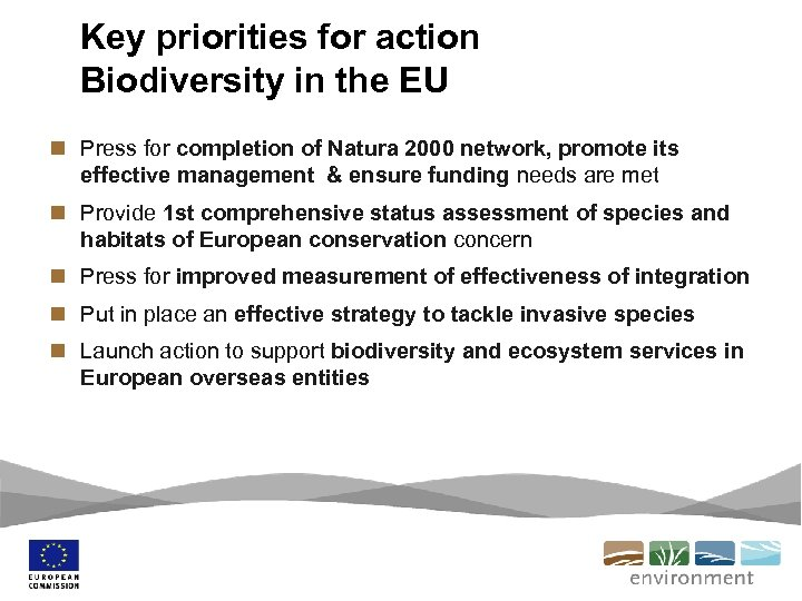 Key priorities for action Biodiversity in the EU n Press for completion of Natura
