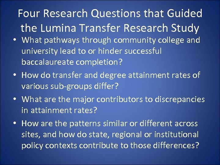 Four Research Questions that Guided the Lumina Transfer Research Study • What pathways through