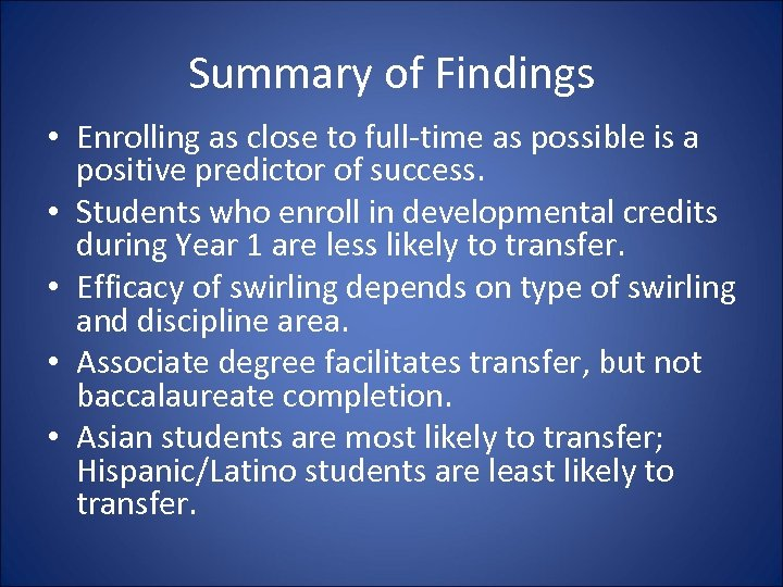Summary of Findings • Enrolling as close to full-time as possible is a positive