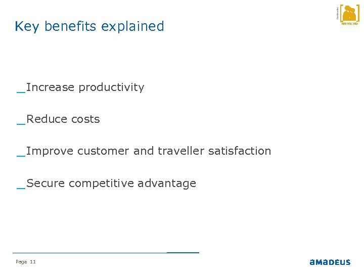 _ Increase productivity _ Reduce costs _ Improve customer and traveller satisfaction _ Secure
